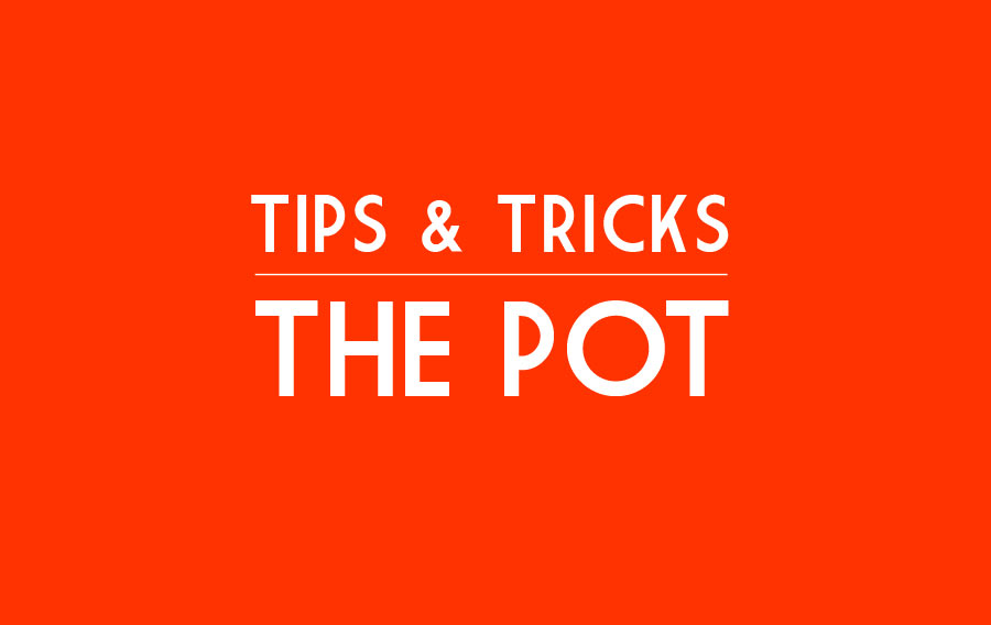 TipsTricks-ThePot