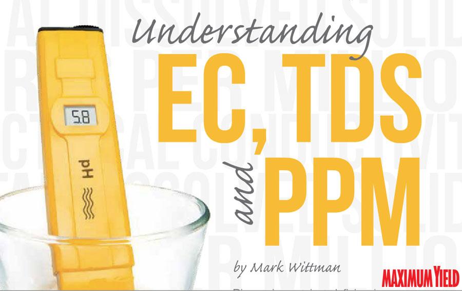 Maximum Yield: Understanding EC, TDS & PPM - California